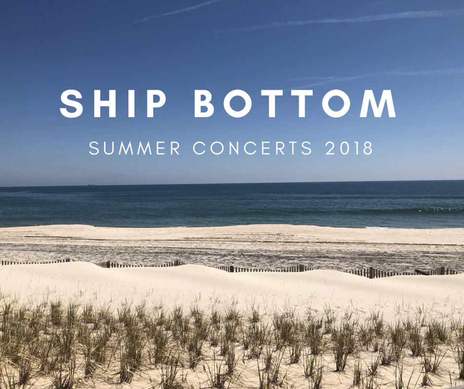 LBI 2018 Summer Concerts – Ship Bottom