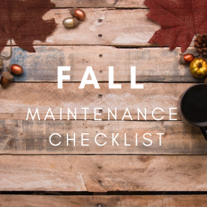 Fall Maintenance Checklist To Have Your Home in Tip Top Shape